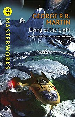 Dying Of The Light (S.F. MASTERWORKS) George R R Martin (Paperback, 2015)