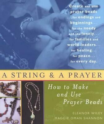 A String and a Prayer: How to Make and Use Prayer Beads by Eleanor Wiley (Englis