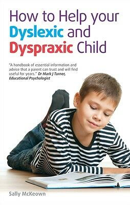 How to Help Your Dyslexic and Dyspraxic Child (Paperback), McKeow. 9781905410965