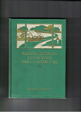 British Highways and Byways from a Motor-Car by Thos D Murphy 1908 HC 1st Ed