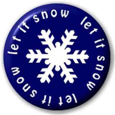SMALL 25mm LET IT SNOW – PIN BUTTON BADGE
