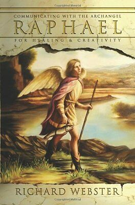 Raphael: Communicating with the Archangel for Healing and Creativity (Angels),P