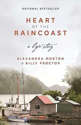 Heart of the Raincoast: A Life Story by Alexandra Morton Paperback Book (English