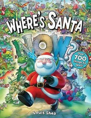 NEW Where's Santa Now? By Louis Shea Hardcover Free Shipping