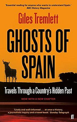 Ghosts of Spain: Travels Through a Country's Hidden Past Giles Tremlett (Paperb
