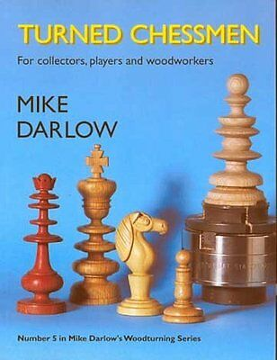 Turned Chessmen (Mike Darlow's Woodturning) Paperback, 2004) Great Gift !