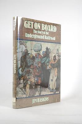First Edition Get on Board: The Story of the Underground Railroad - Haskins, Jam