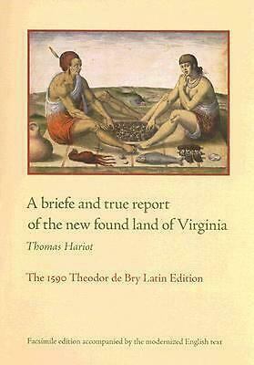 A Briefe and True Report of the New Found Land of Virginia: The 1590 Theodor de