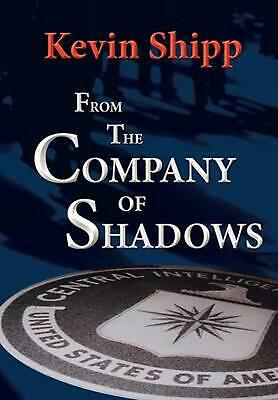 From the Company of Shadows by Kevin Michael Shipp (English) Hardcover Book Free