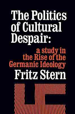 The Politics of Cultural Despair: Study of the Rise of  - Paperback NEW Stern 19