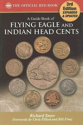 A Guide Book of Flying Eagle and Indian Head Cents, 3rd Edition by Richard Snow