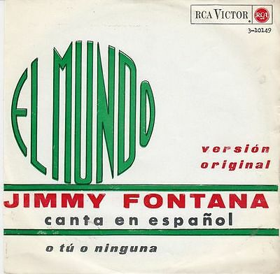"JIMMY FONTANA sing in Spanish - Il Mondo - 7"" single 45 Spain Cantado en español"