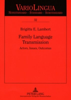 Family Language Transmission: Actors, Issues, Outcomes: 32 (Vario...