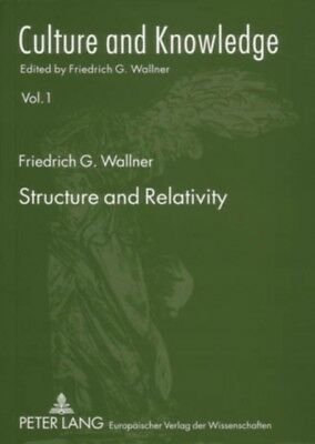 Structure and Relativity: v. 1 (Culture and Knowledge) (Paperback. 9783631518656