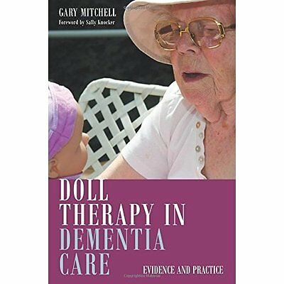 Doll Therapy in Dementia Care: Evidence and Practice - Paperback NEW Mitchell, G