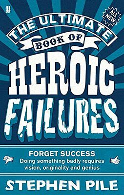 The Ultimate Book of Heroic Failures  by Stephen Pile  (Paperback 2012)