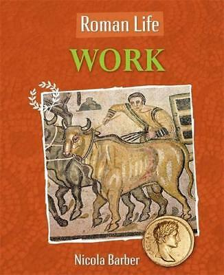 Work (Roman Life) by Harrison, Paul, Barber, Nicola, NEW Book, FREE & Fast Deliv