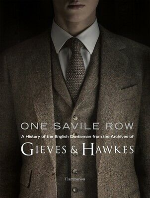 One Savile Row: The Invention of the English Gentleman: Gieves & Hawkes (Hardco.