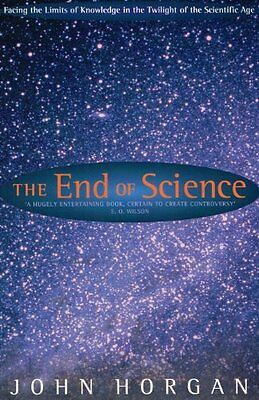 The End Of Science :, John Horgan | Paperback Book | Good |