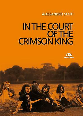 In the court of the Crimson King - Staiti Alessandro