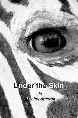 Under the Skin by Michal Amerek (English) Hardcover Book Free Shipping!