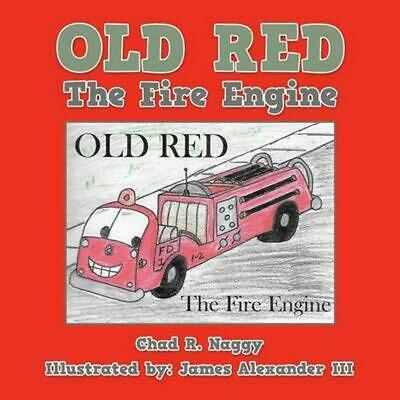 Old Red: The Fire Engine by Chad R. Naggy (English) Paperback Book Free Shipping