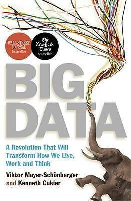 Big Data: A Revolution That Will Transform How W, Cukier, Kenneth, Mayer-Schonbe