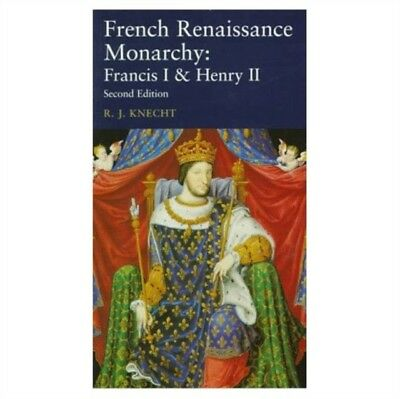 FRENCH RENAISSANCE MONARCHY FRANCIS I &, Knecht, R. J., 978058228...