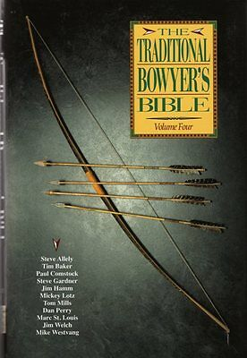 Traditional Bowyer's Bible, Volume FOUR 4, Soft COVER             FREE SHIPPING!