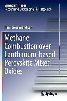 Methane Combustion Over Lanthanum-based Perovskite Mixed Oxides by Hamidreza Ara