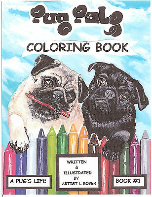 Pug Dog Art Coloring Book #1 A Pug's Life Author Artist L Royer Autographed New