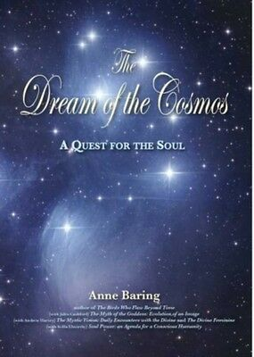 The Dream of the Cosmos: A Quest for the Soul (Paperback), Anne B. 9781906289249
