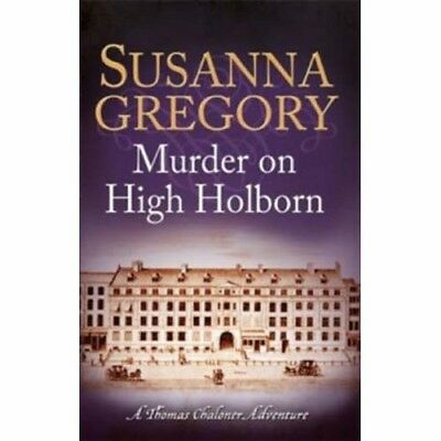 Murder on High Holborn   by Susanna Gregory    ( Thomas Chaloner )