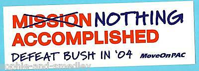2004 Campaign Sticker-Nothing Accomplished Defeat Bush