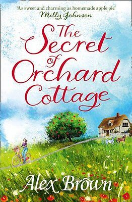 The Secret of Orchard Cottage, Alexandra Brown   Paperback Book   9780007597420