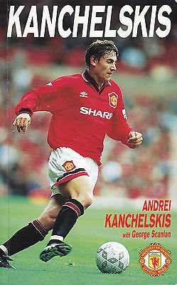 ANDREI KANCHELSKIS SIGNED Autobiography Manchester United 1st Edition