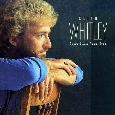 Keith Whitley - Don't Close Your Eyes [New CD]