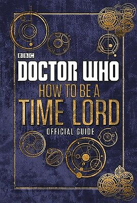 Doctor Who: How to be a Time Lord - La oficial Guide
