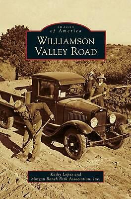 Williamson Valley Road by Kathy Lopez (English) Hardcover Book Free Shipping!
