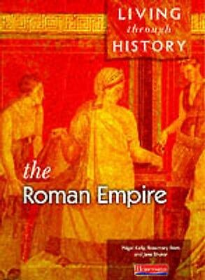 Living Through History: Core Book. Roman Empire: Core Edition (Pa...