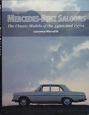 Mercedes-Benz Saloons The Classic Models of 1960s & 1970s by Meredith 1st Ed