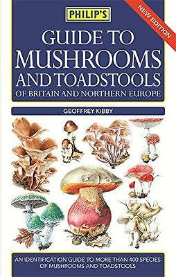 Philip's Guide to Mushrooms and Toadstools of Britain and Northern Europe, Kibby