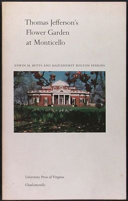 Thomas Jefferson 1807 Flower Gardens of Monticello - Plans Plants history &+