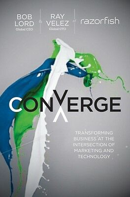 Converge: Transforming Business at the Intersection of Marketing and Technology.