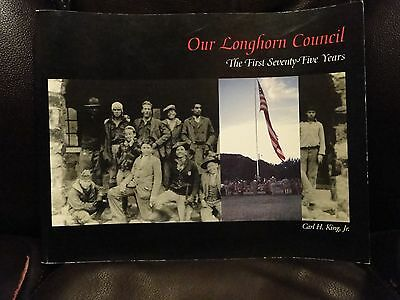 Our Longhorn Council  The First Seventy Five Years by Carl H. King free shipping