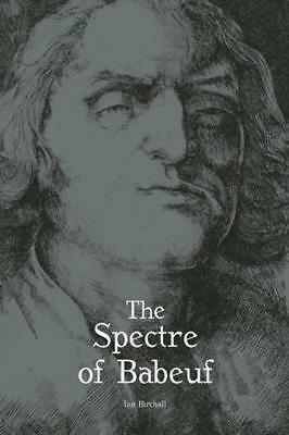 Spectre of Babeuf, The by Ian Birchall | Paperback Book | 9781608466054 | NEW