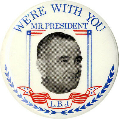 1964 Lyndon Johnson WE'RE WITH YOU MR. PRESIDENT Campaign Button (5162)