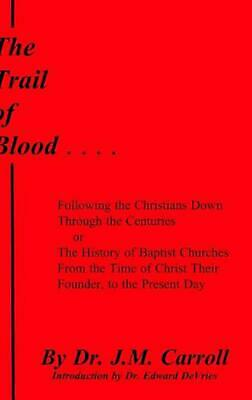 The Trail of Blood by J.M. Carroll Hardcover Book