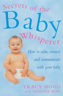 Secrets Of The Baby Whisperer: How to Calm, Connect and Communicate with your B.