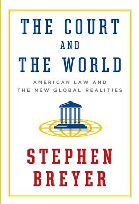 Court and the World (Hardcover), Stephen Breyer, 9781101946190